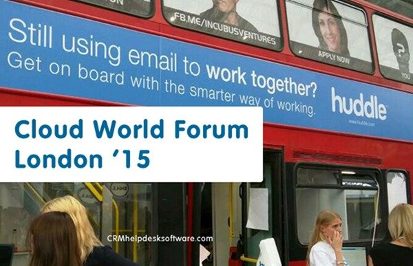 cloud world forum - huddle - crmhelpdesksoftware.com