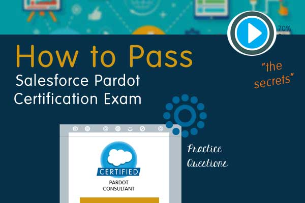 How to pass Salesforce pardot certification exam - by Astrid van Dorst, CRMhelpdesksoftware.com
