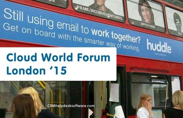 cloud world forum - huddle - crmhelpdesksoftware.com